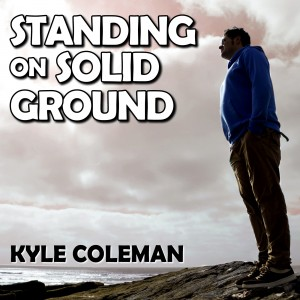 Standing On Solid Ground (Radio Edit) - Kyle Coleman