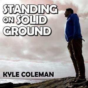 Standing On Solid Ground (Radio Edit) - Kyle Coleman